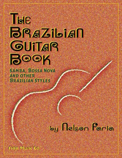 The Brazilian Guitar Book by Nelson Faria | Sher Music Co