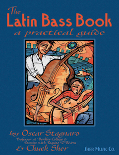 The Latin Bass Book: A Practical Guide by Oscar Stagnaro and