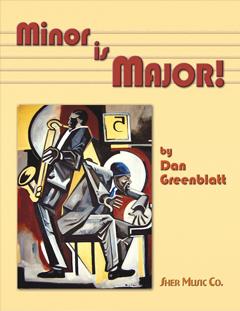 Minor is Major by Dan Greenblatt | Sher Music Co