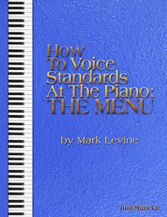 How to Voice Standards at the Piano: The Menu by Mark Levine