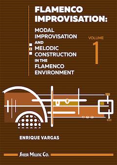 Flamenco Improvisation: Vol  1 by Enrique Vargas | Sher Music Co
