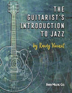 The Guitarist's Introduction to Jazz by Randy Vincent | Sher