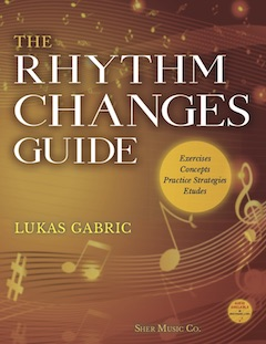 The Rhythm Changes Guide by Lukas Gabric